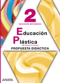 EDUCACIÓN PLÁSTICA, 2 ESO (ANDALUCÍA, ARAGÓN). PROPUESTA DIDÁCTICA Y RECURSOS DIDÁCTICOS DEL PR