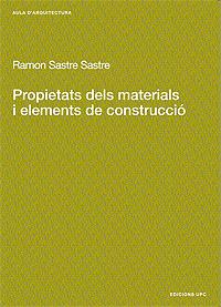 PROPIETATS DELS MATERIALS I ELEMENTS DE CONSTRUCCIÓ