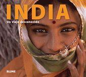 INDIA. UN VIAJE DESCONOCIDO. UN VIAJE DESCONOCIDO