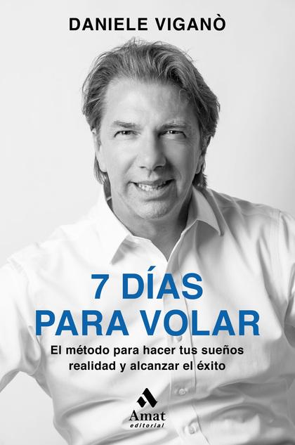 7 DIAS PARA VOLAR                                                               EL MÉTODO PARA