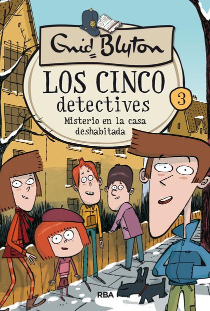 MISTERIO DE LA CASA DESHABITADA. LOS CINCO DETECTIVES 3