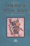 Dioses mitos y ritos del México antiguo