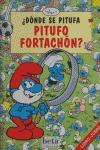 ¿DÓNDE SE PITUFA PITUFO FORTACHÓN?