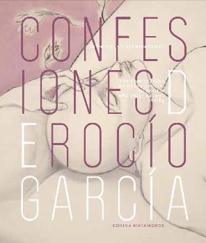 CONFESIONES DE ROCÍO GARCÍA / THE CONFESSIONS OF ROCÍO GARCÍA                   ENTREVISTA Y ÚL
