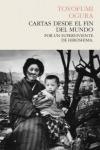 CARTAS DESDE EL FIN DEL MUNDO : POR UN SUPERVIVIENTE DE HIROSHIMA