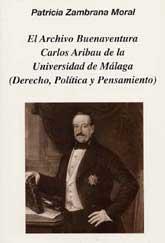 EL ARCHIVO BUENAVENTURA CARLOS ARIBAU DE LA UNIVERSIDAD DE MÁLAGA.