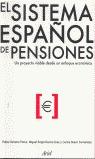 EL SISTEMA ESPAÑOL DE PENSIONES: UN PROYECTO VIABLE DESDE UN ENFOQUE ECONÓMICO
