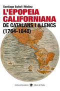 L´EPOPEIA CALIFORNIANA DE CATALANS I ILLENCS (1764-1848)
