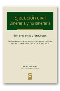 EJECUCIÓN CIVIL: DINERARIA Y NO DINERARIA. 654 PREGUNTAS Y RESPUESTAS. CANTIDADES RECLAMABLES,