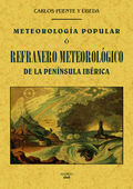 METEOROLOGÍA POPULAR O REFRANERO METEOROLÓGICO DE LA PENÍNSULA IBÉRICA