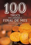 100 TRUCS PER ARRIBAR A FINAL DE MES [EN TEMPS DE CRISI]