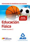 PROFESORES DE ENSEÑANZA SECUNDARIA EDUCACIÓN FÍSICA TEMARIO VOLUMEN 2.