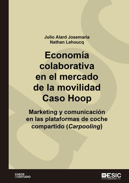ECONOMÍA COLABORATIVA EN EL MERCADO DE LA MOVILIDAD. CASO HOOP. MARKETING Y COMUNICACIÓN EN LAS