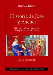 HISTORIA DE JOSÉ Y ASENET. EDICIÓN CRÍTICA Y TRADUCCIÓN DE LA PRIMERA VERSIÓN LATINA