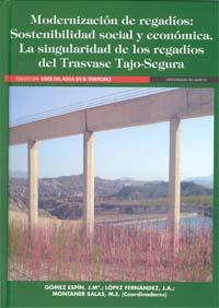 MODERNIZACIÓN DE REGADÍOS : SOSTENIBILIDAD SOCIAL Y ECONÓMICA. LA SINGULARIDAD DE LOS REGADÍOS