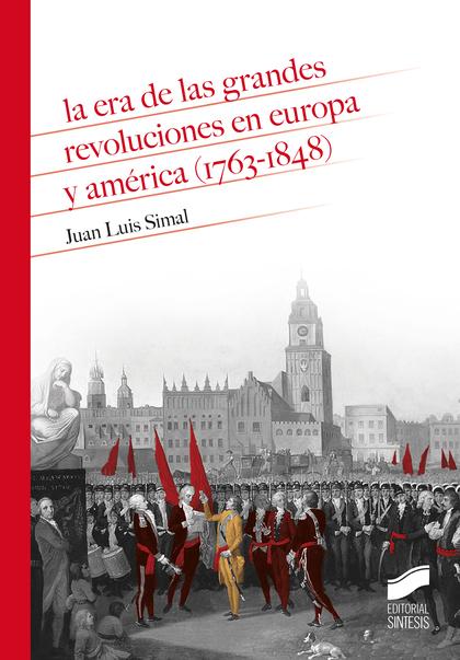 LA ERA DE LAS GRANDES REVOLUCIONES EN EUROPA Y AMÉRICA (1763-1848)