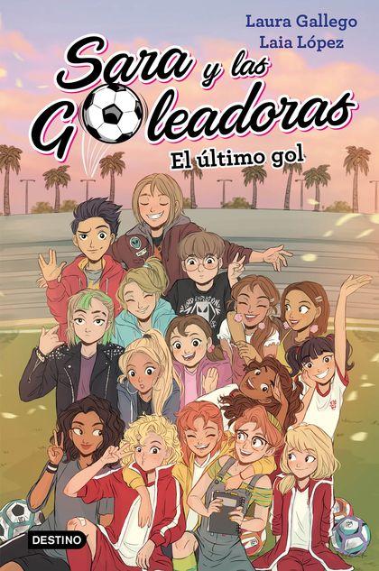 EL ÚLTIMO GOL. SARA Y LAS GOLEADORAS 6