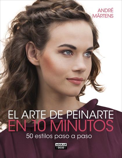 EL ARTE DE PEINARTE EN 10 MINUTOS