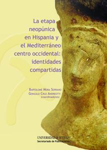 LA ETAPA NEOPÚNICA EN HISPANIA Y EL MEDITERRÁNEO CENTRO OCCIDENTAL : IDENTIDADES COMPARTIDAS