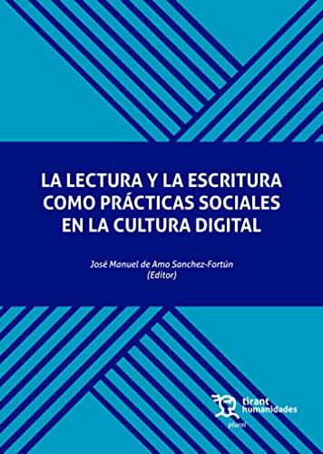 LA LECTURA Y LA ESCRITURA COMO PRÁCTICAS SOCIALES EN LA CULTURA DIGITAL.