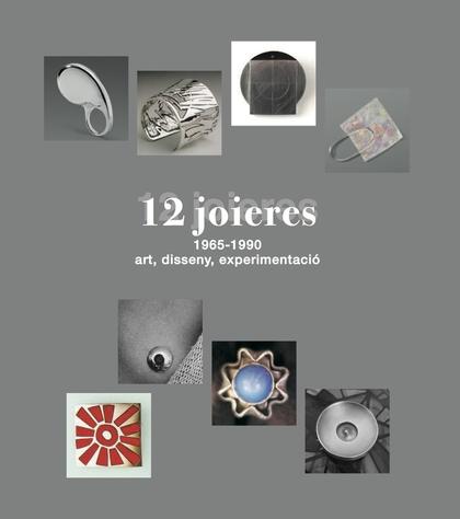 12 JOIERES, 1965-1990. ART, DISSENY, EXPERIMENTACIÓ