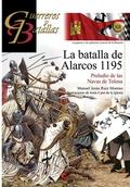 LA BATALLA DE ALARCOS 1195. PRELUDIO DE LAS NAVAS DE TOLOSA