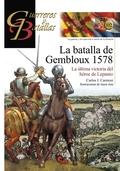 LA BATALLA DE GEMBLOUX 1578. LA ÚLTIMA VICTORIA DEL HÉROE DE LEPANTO
