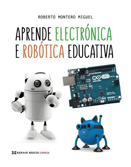 APRENDE ELECTRÓNICA E ROBÓTICA EDUCATIVA.
