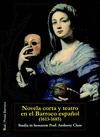 NOVELA CORTA Y TEATRO EN EL BARROCO ESPAÑOL, 1613-1685 : STUDIA IN HONOREM PROF. ANTHONY CLOSE