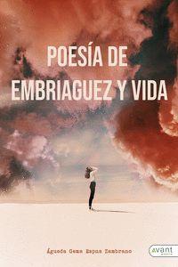 POESÍA DE EMBRIAGUEZ Y VIDA