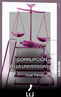CORRUPCIÓN EN LA UNIVERSIDAD : EL OCASO DE LA EDUCACIÓN : EL TRIUNFO DE LA ENDOGAMIA