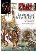 LA CONQUISTA DE SEVILLA 1248 : LA MAYOR VICTORIA DE FERNANDO III
