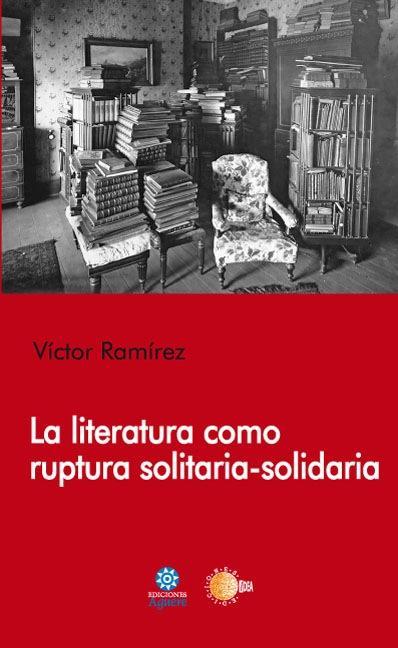 LA LITERATURA COMO RUPTURA SOLITARIA SOLIDARIA