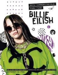 BILLIE EILISH                                                                   GUÍA IMPRESCIND