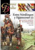 ENTRE NÖRDLINGEN Y HONNECOURT I : LOS TERCIOS ESPAÑOLES DEL CARDENAL INFANTE, 1632-1636