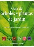 GUÍA DE ÁRBOLES Y PLANTAS DE JARDÍN : LAS PLANTAS IDÓNEAS PARA CADA JARDÍN