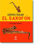 CÓMO TOCAR EL SAXOFÓN.