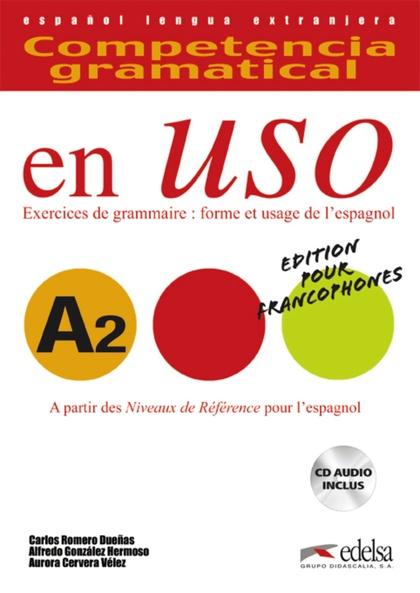 COMPETENCIA GRAMATICAL EN USO, A2 : VERSIÓN FRANCESA