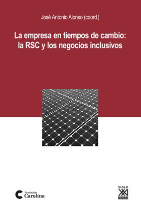 LA EMPRESA EN TIEMPOS DE CAMBIO : LA RSC Y LOS NEGOCIOS INCLUSIVOS