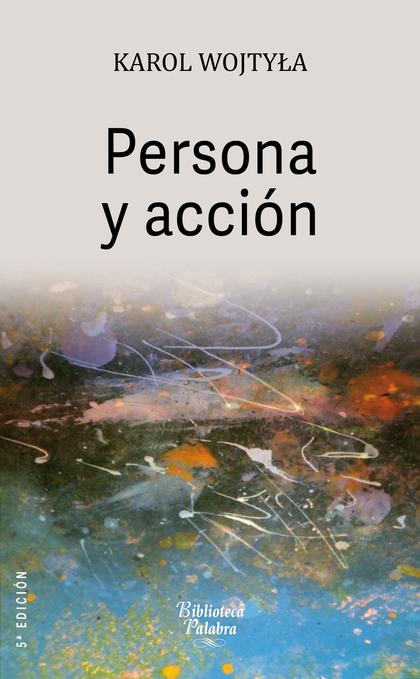 PERSONA Y ACCIÓN.