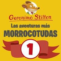 LAS AVENTURAS MÁS MORROCOTUDAS DE GERONIMO STILTON 1.
