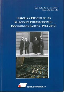 HISTORIA Y PRESENTE DE LAS RELACIONES INTERNACIONALES: DOCUMENTOS BÁSICOS (1914-.