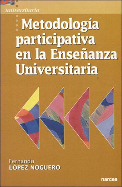 METODOLOGÍA PARTICIPATIVA EN LA ENSEÑANZA UNIVERSITARIA