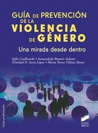 GUÍA DE PREVENCIÓN DE LA VIOLENCIA DE GÉNERO. UNA MIRADA DESDE DENTRO