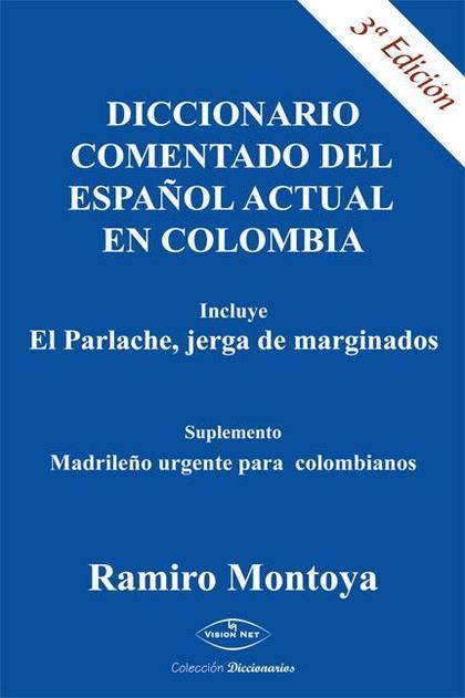 DICCIONARIO COLOMBIANO DEL ESPAÑOL ACTUAL EN COLOMBIA : INCLUYE EL PARLACHE, JERGA DE MARGINADO