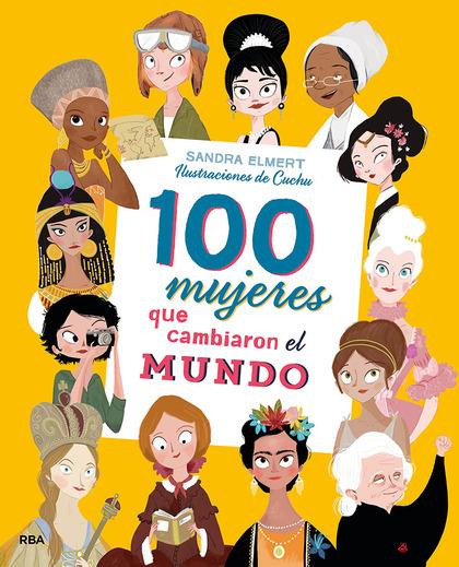 100 MUJERES QUE CAMBIARON EL MUNDO.