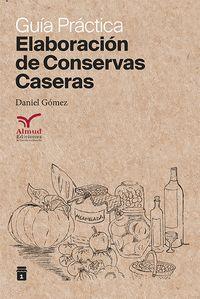 ELABORACIÓN DE CNSERVAS CASERAS. GUÍA PRÁCTICA