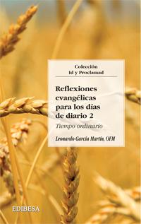 REFLEXIONES EVANGÉLICAS PARA LOS DÍAS DE DIARIO II : TIEMPO ORDINARIO
