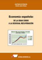 ECONOMÍA ESPAÑOLA:DE LA GRAN CRISIS A LA DESIGUAL RECUPERACIÓN.