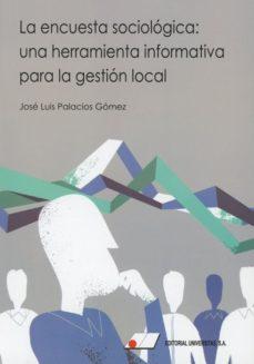 LA ENCUESTA SOCIOLÓGICA: UNA HERRAMIENTA INFORMATIVA PARA LA GESTIÓN LOCAL.